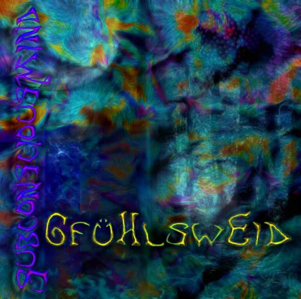Download Psychedelic Trance Album Gfühlsweid by SubConsciousMind