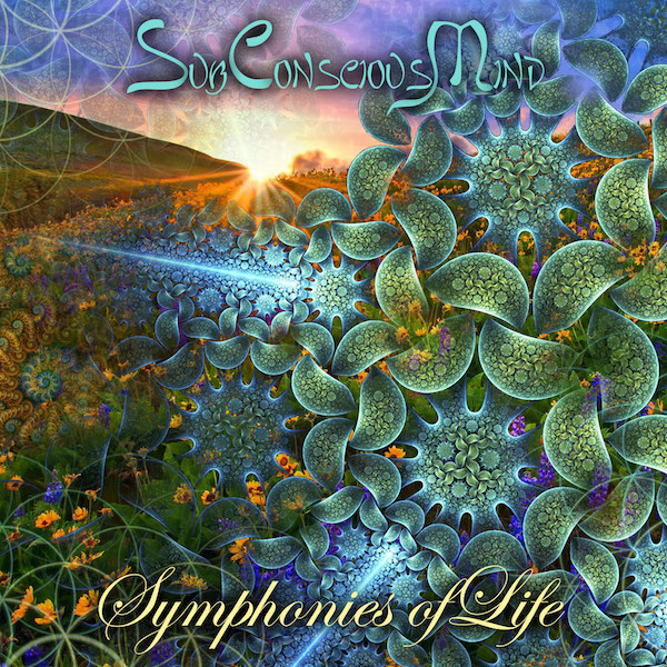Download Psychedelic trance Album Symphonies of Life by SubConsciousMind. Musical Psychedelic Trance.